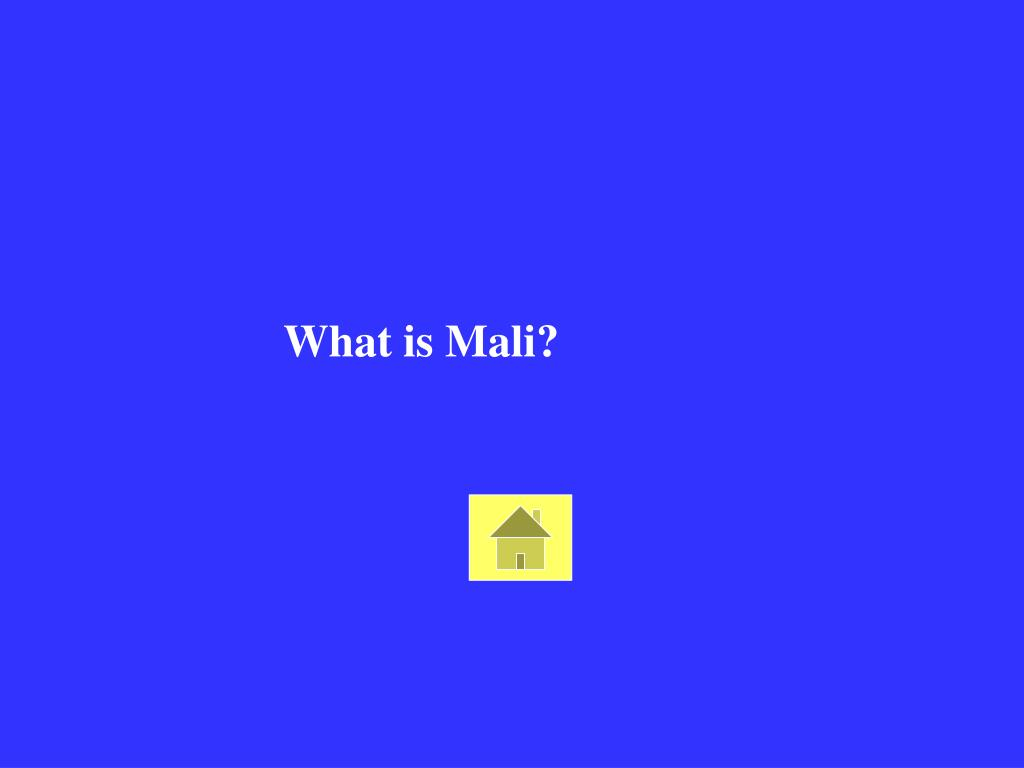 What is Mali?