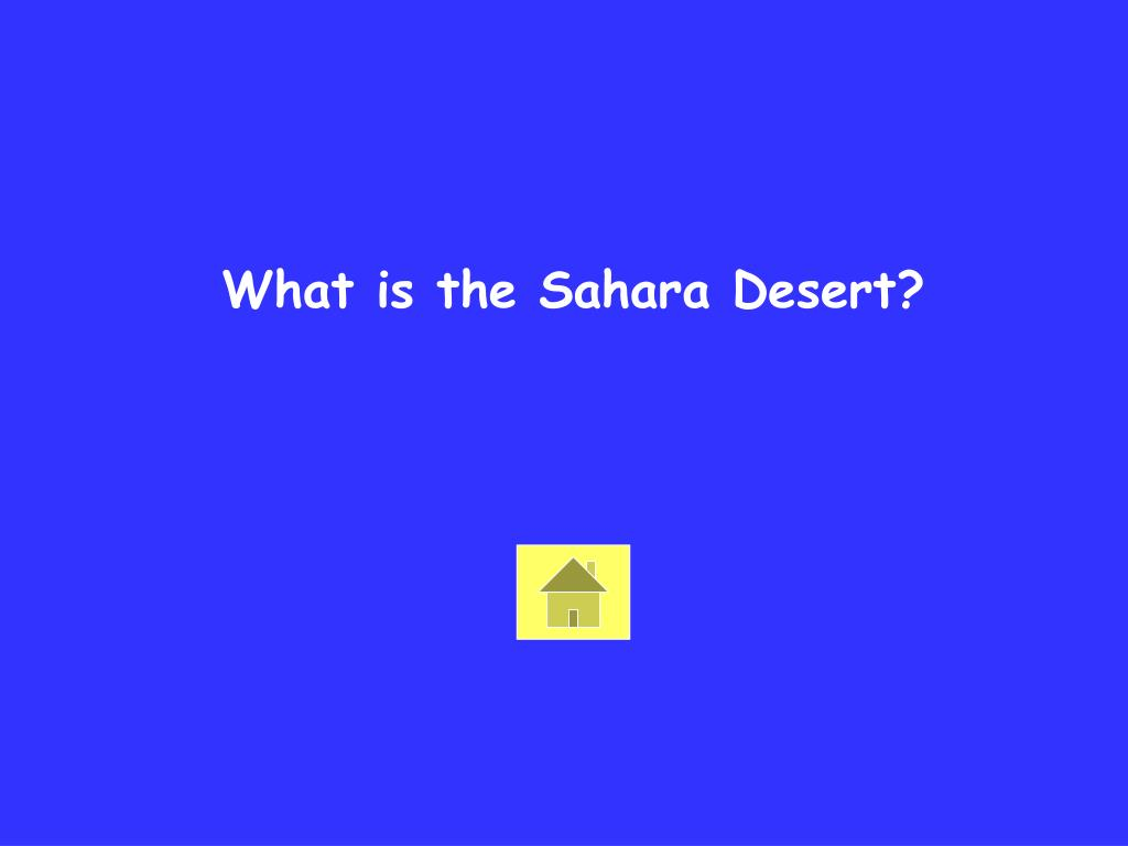 What is the Sahara Desert?
