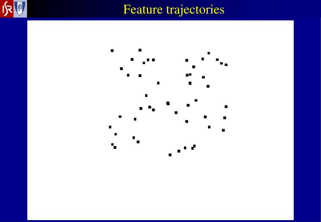 Feature trajectories