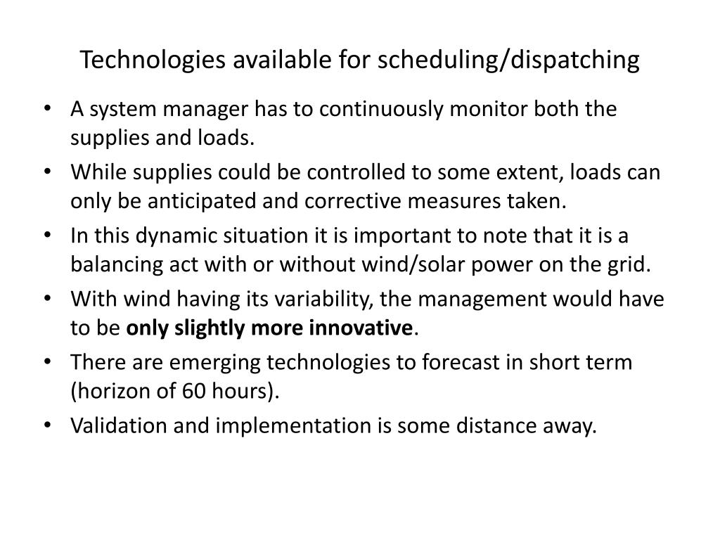 Technologies available for scheduling/dispatching