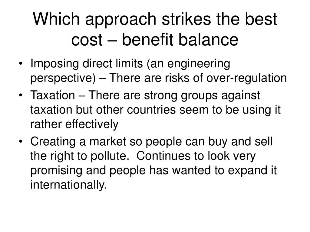 Which approach strikes the best cost – benefit balance