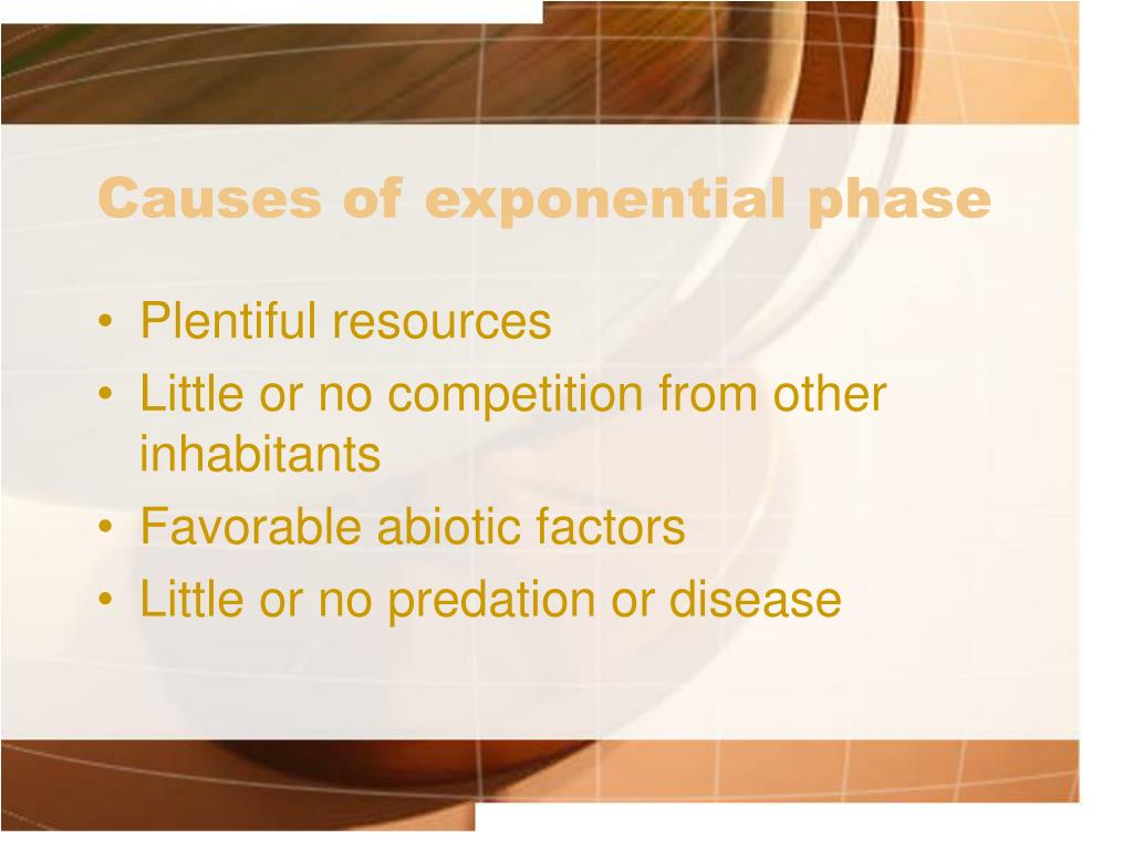 Causes of exponential phase
