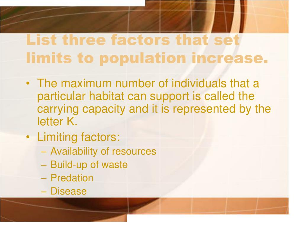 List three factors that set limits to population increase.