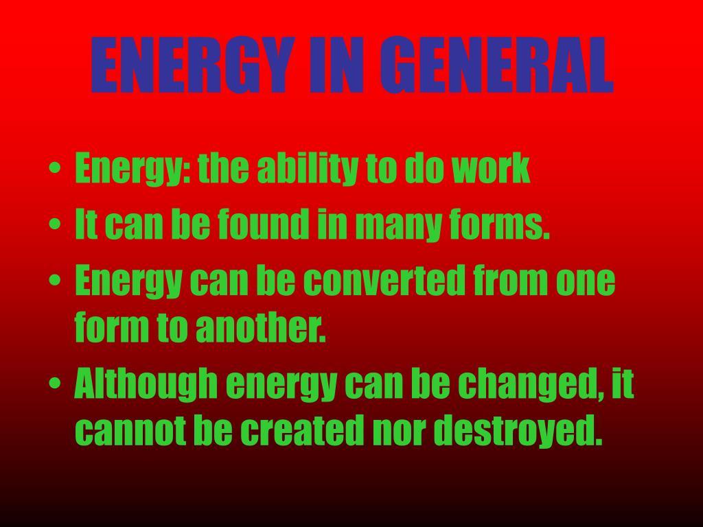 ENERGY IN GENERAL