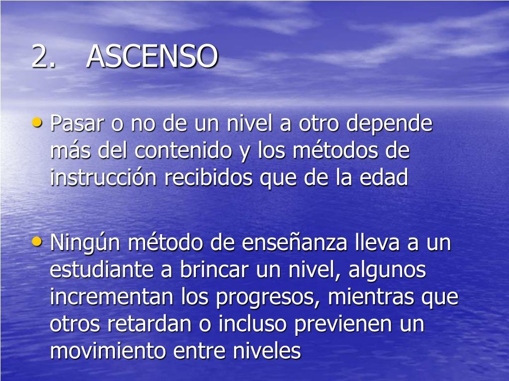 2.   ASCENSO