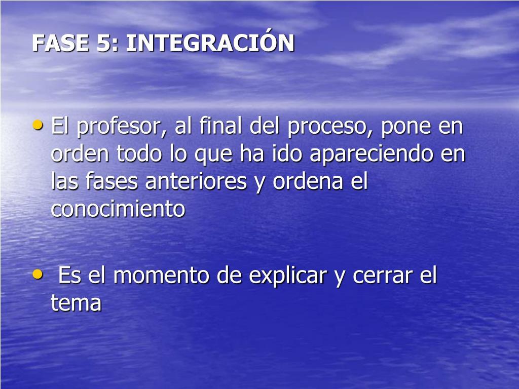 FASE 5: INTEGRACIÓN
