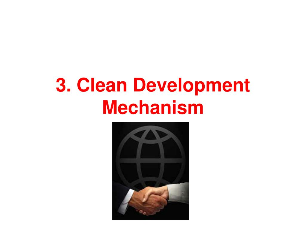 3. Clean Development Mechanism