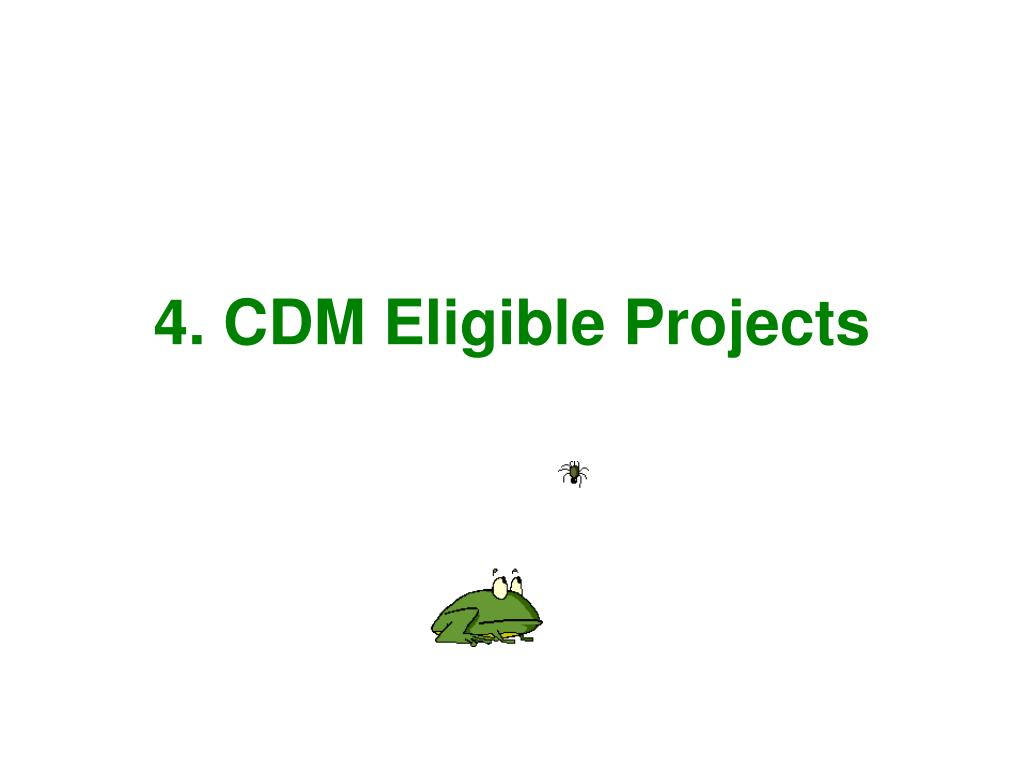 4. CDM Eligible Projects