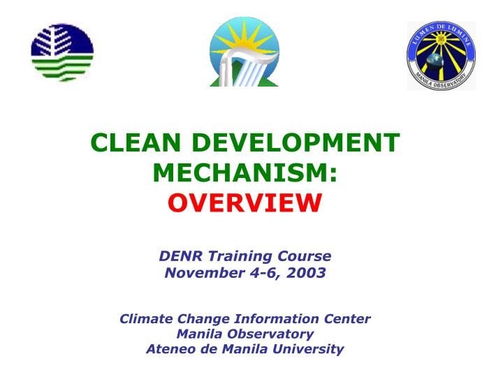CLEAN DEVELOPMENT MECHANISM: