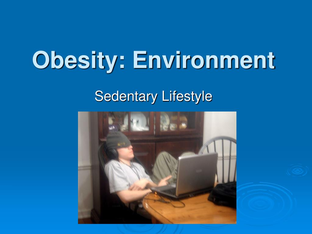 Obesity: Environment