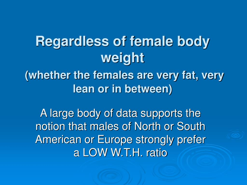 Regardless of female body weight