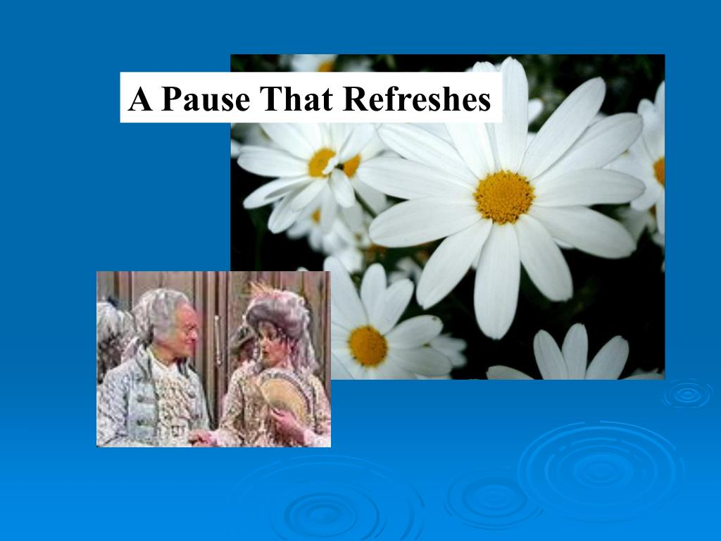A Pause That Refreshes