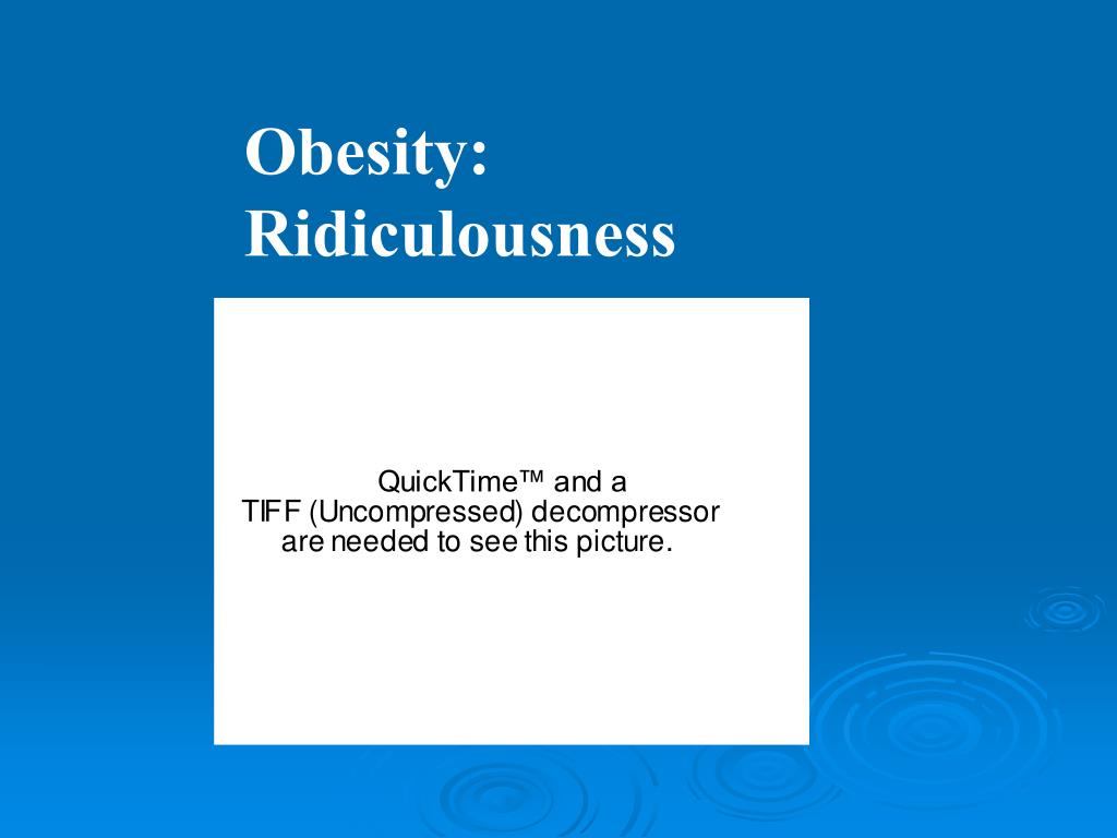 Obesity: Ridiculousness