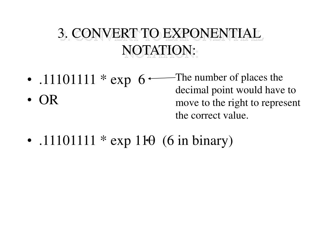 3. CONVERT TO EXPONENTIAL NOTATION: