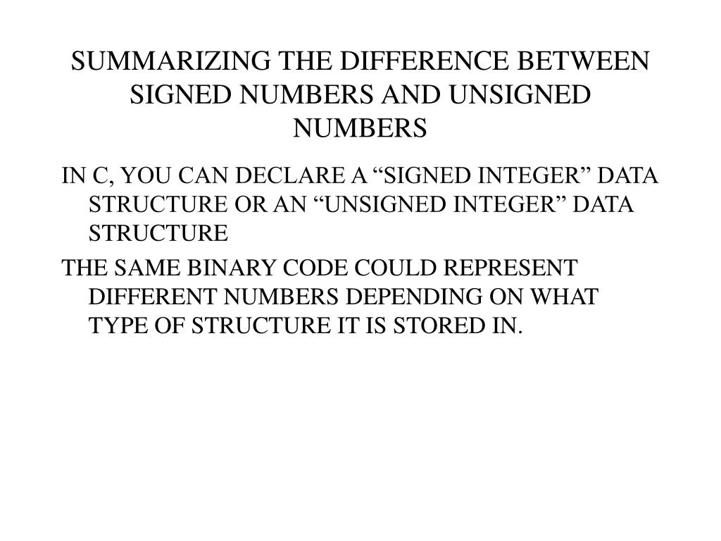 SUMMARIZING THE DIFFERENCE BETWEEN SIGNED NUMBERS AND UNSIGNED NUMBERS