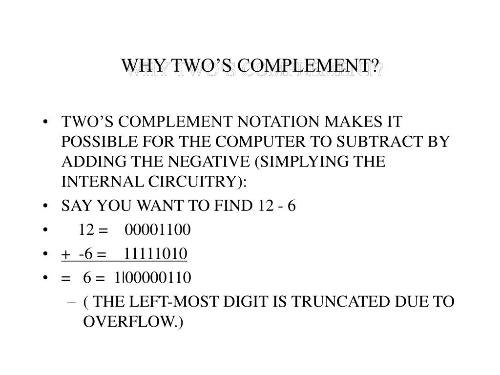 WHY TWO'S COMPLEMENT?