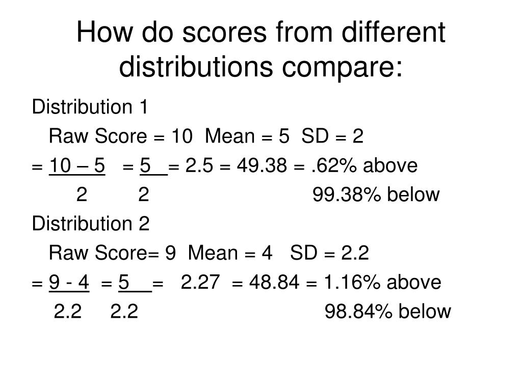 How do scores from different distributions compare: