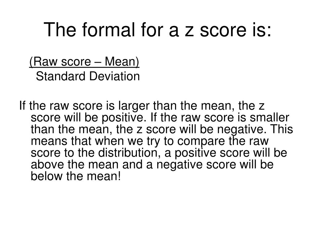 The formal for a z score is: