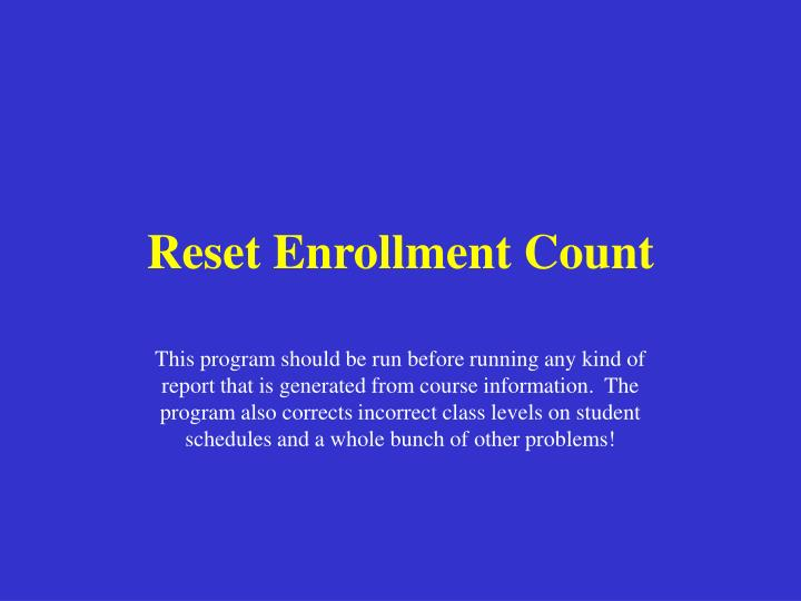 Reset enrollment count