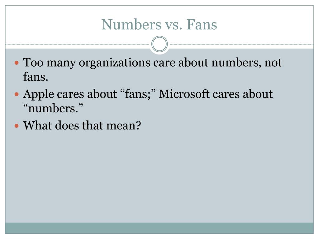 Numbers vs. Fans