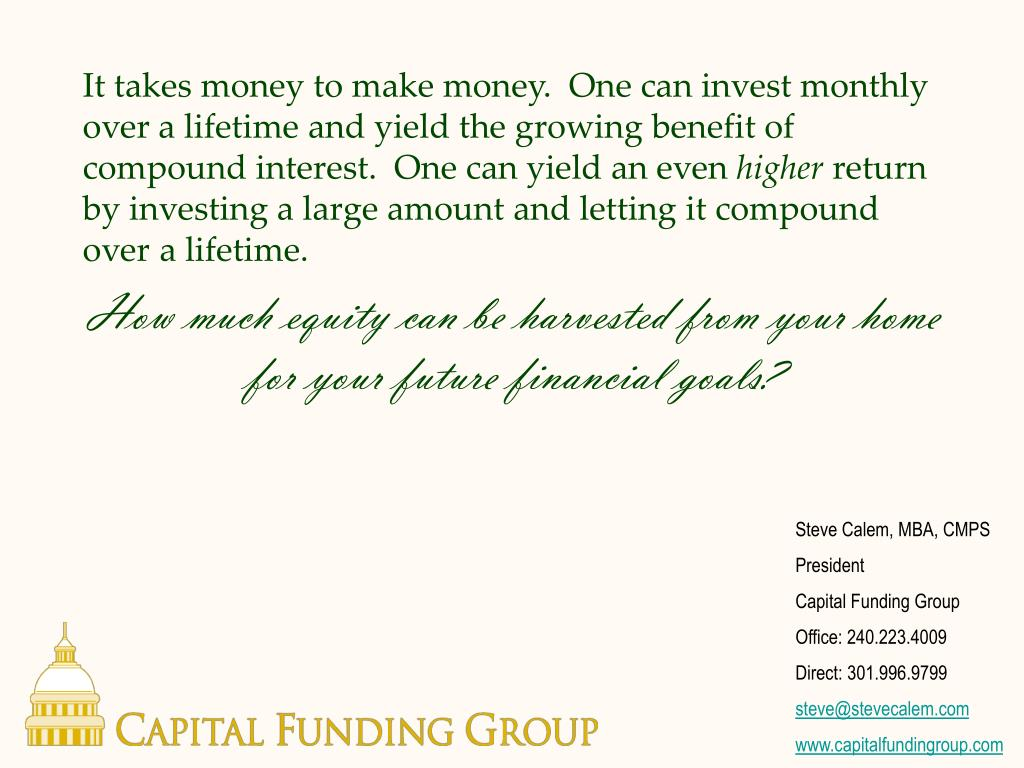 It takes money to make money.  One can invest monthly over a lifetime and yield the growing benefit of compound interest.  One can yield an even