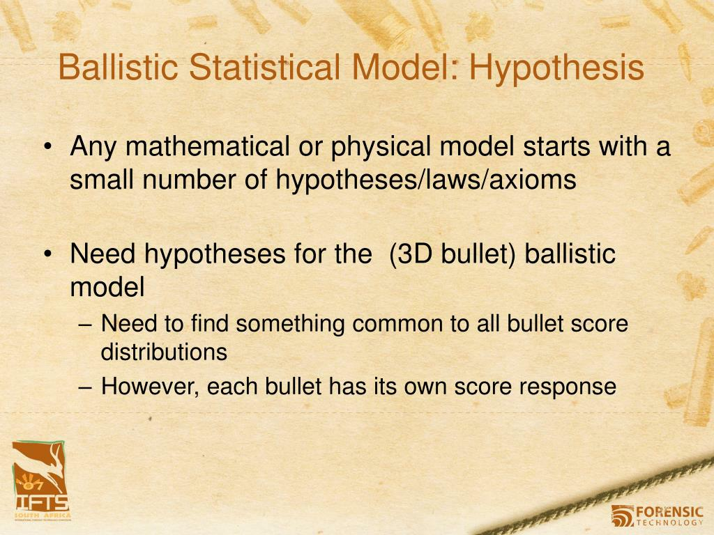 Ballistic Statistical Model: Hypothesis