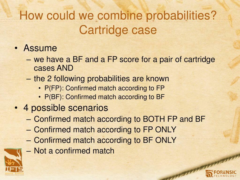 How could we combine probabilities? Cartridge case