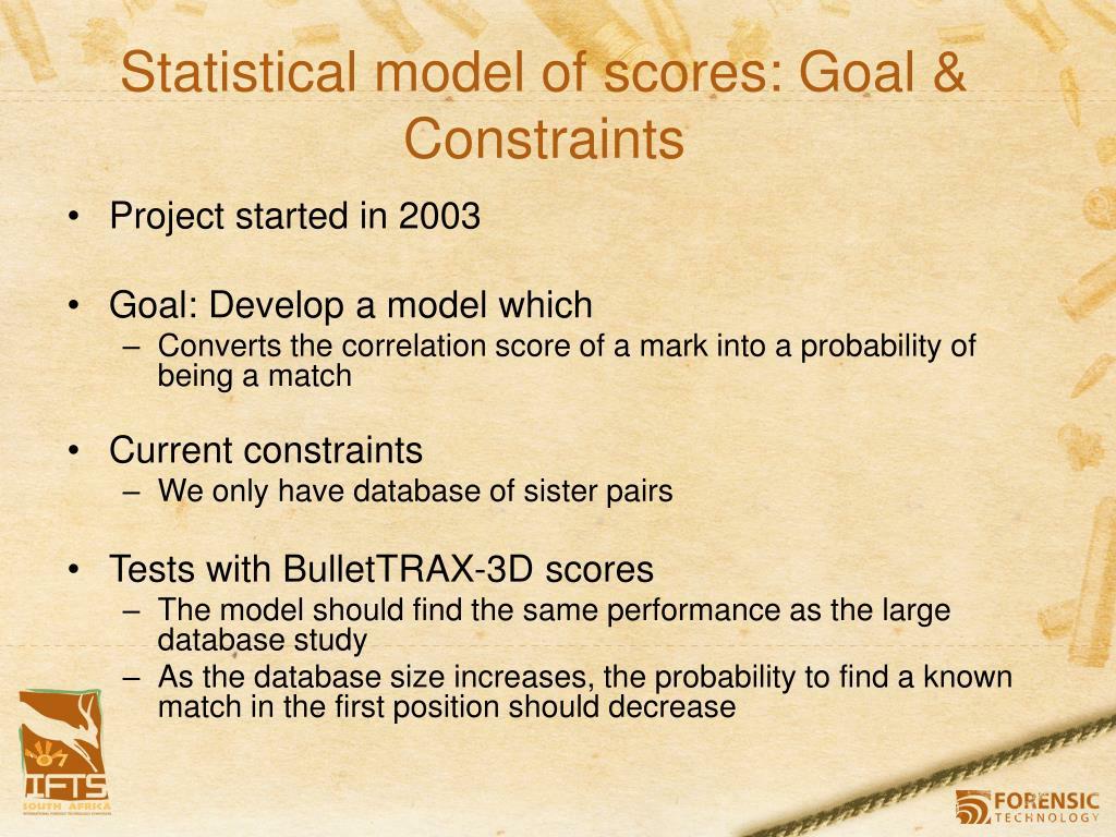 Statistical model of scores: Goal & Constraints