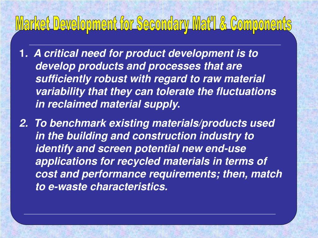 Market Development for Secondary Mat'l & Components