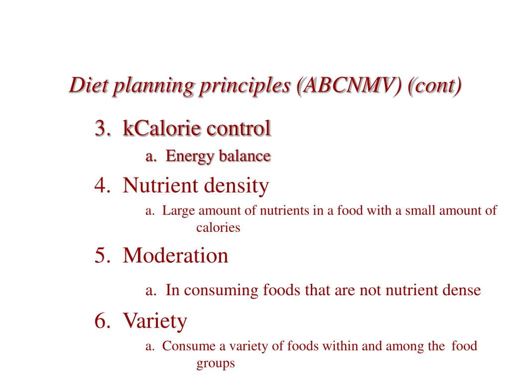 Diet planning principles (ABCNMV) (cont)