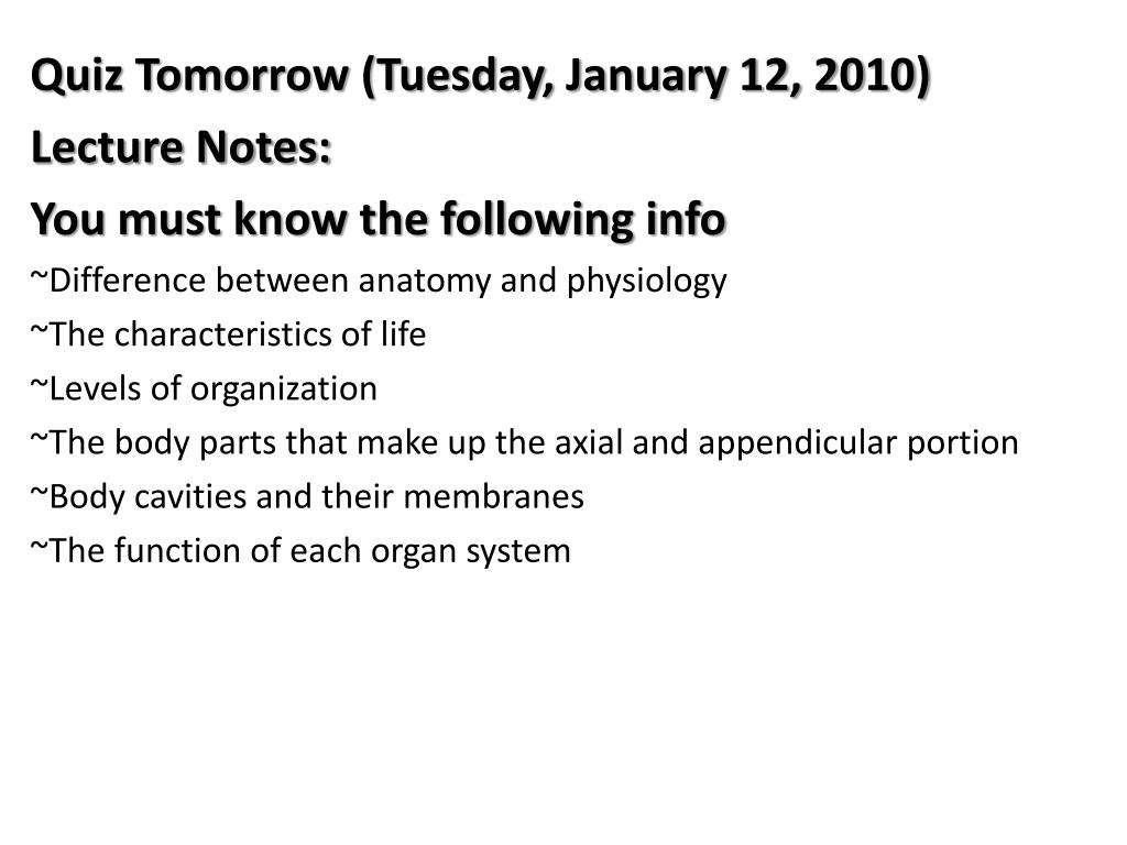 Quiz Tomorrow (Tuesday, January 12, 2010)