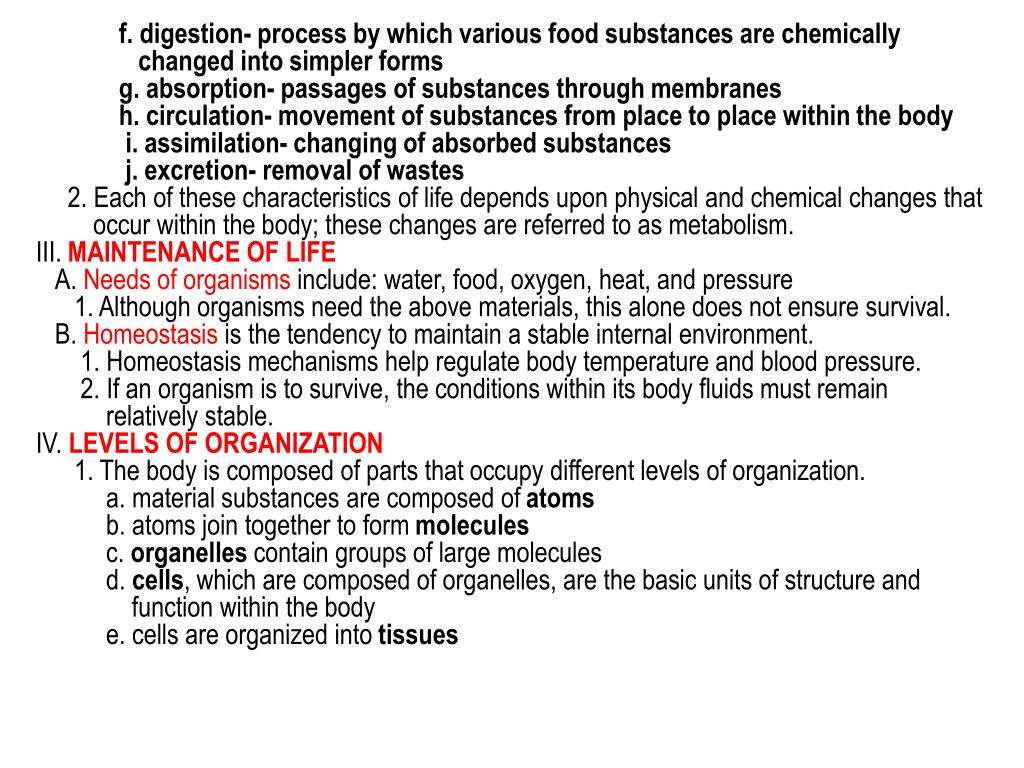 f. digestion- process by which various food substances are chemically
