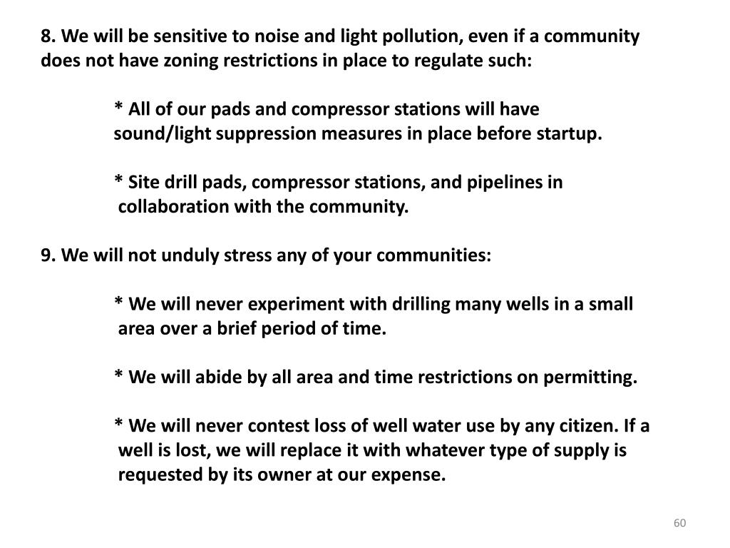 8. We will be sensitive to noise and light pollution, even if a community