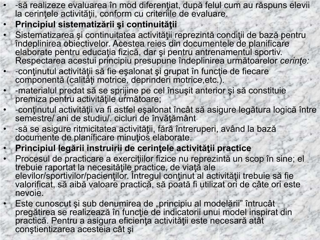-să realizeze evaluarea în mod diferenţiat, după felul cum au răspuns elevii la cerinţele activităţii, conform cu criteriile de evaluare.