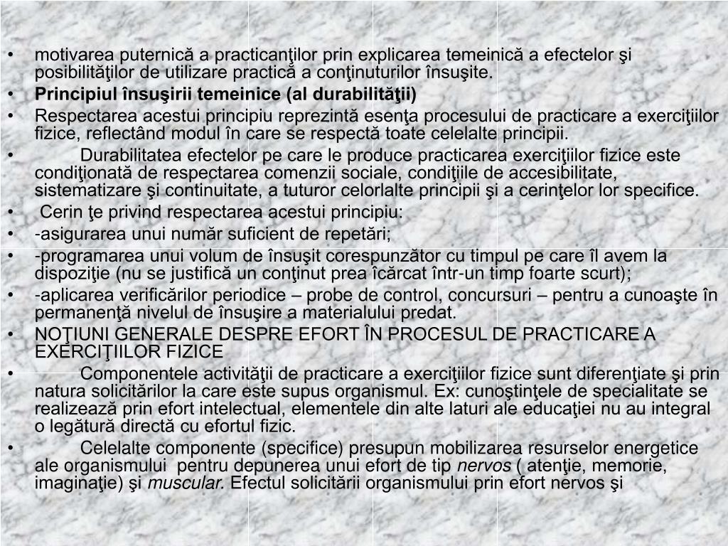 motivarea puternică a practicanţilor prin explicarea temeinică a efectelor şi posibilităţilor de utilizare practică a conţinuturilor însuşite.