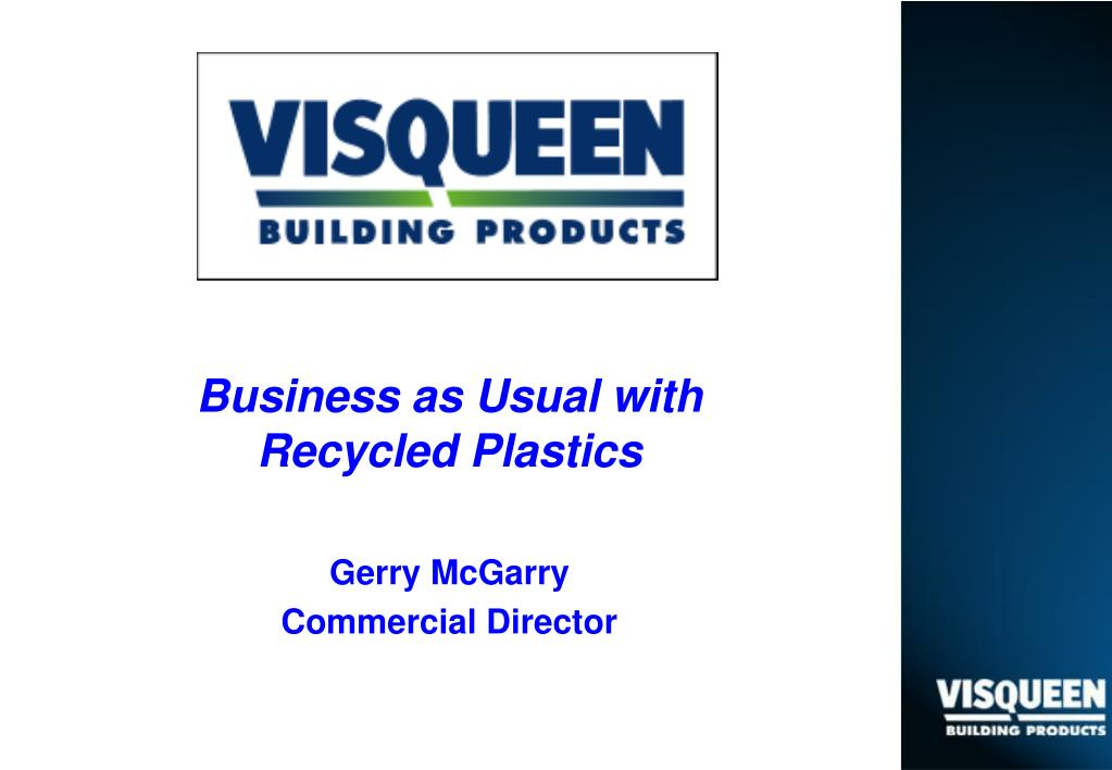 Business as Usual with Recycled Plastics