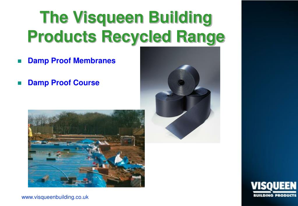 The Visqueen Building Products Recycled Range