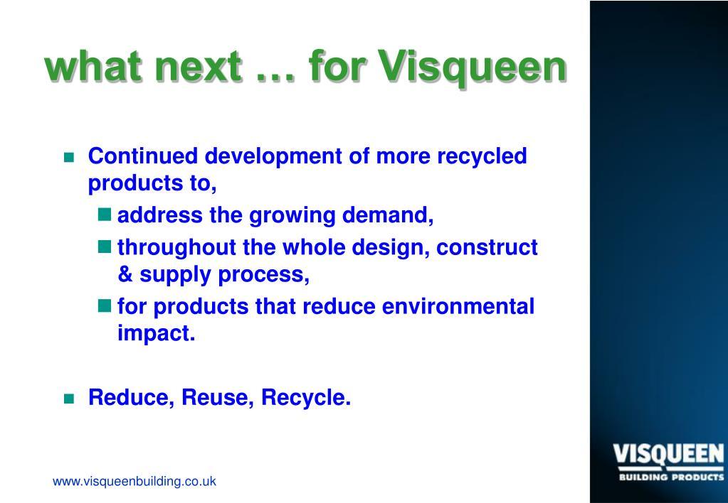 what next … for Visqueen