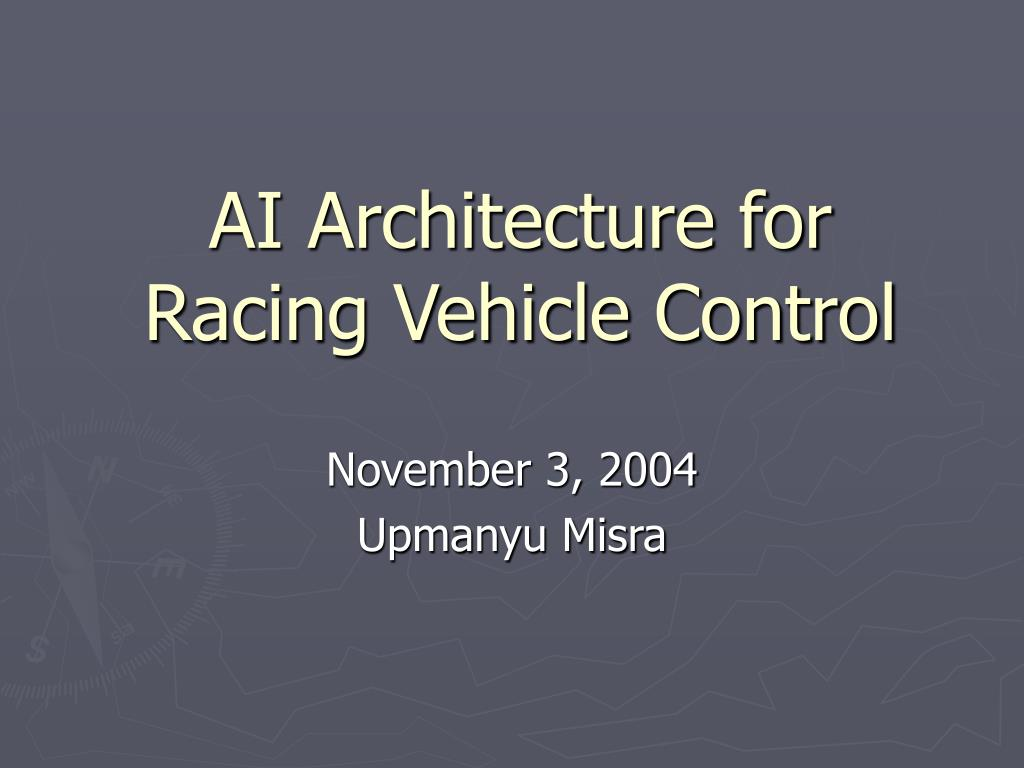 AI Architecture for Racing Vehicle Control