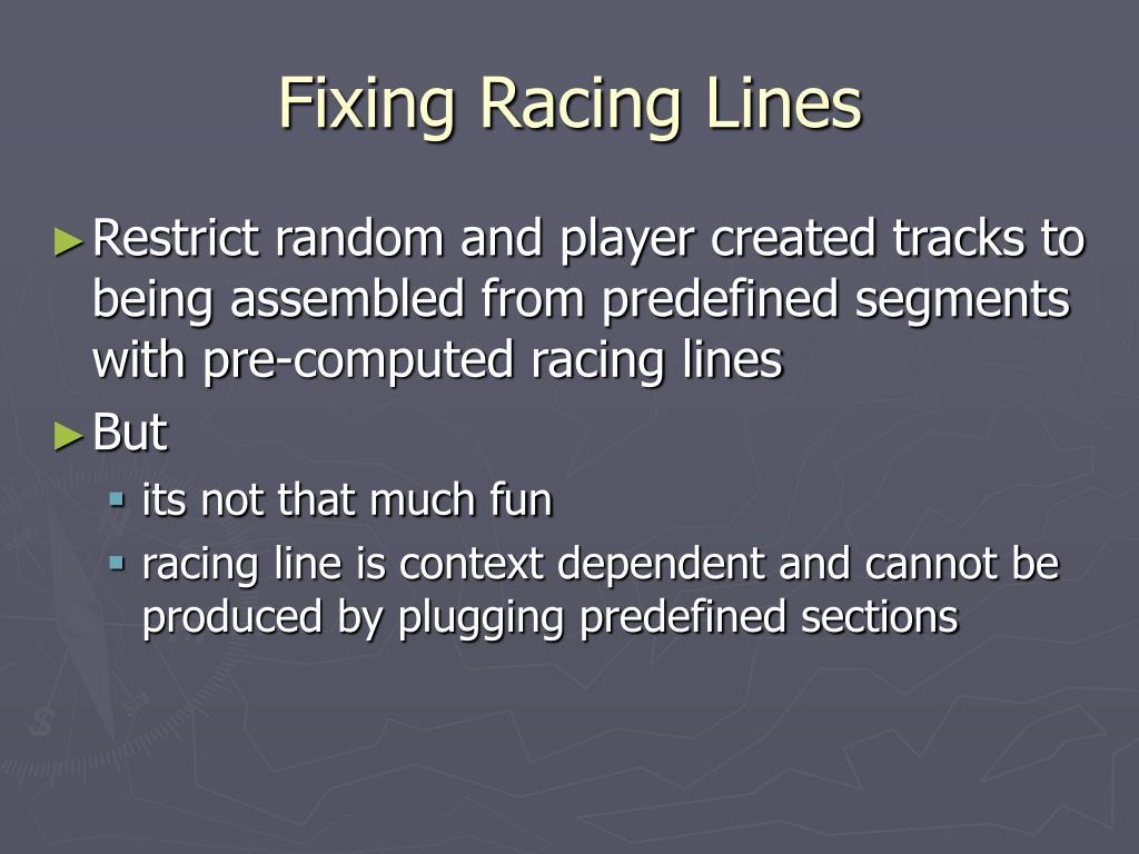 Fixing Racing Lines