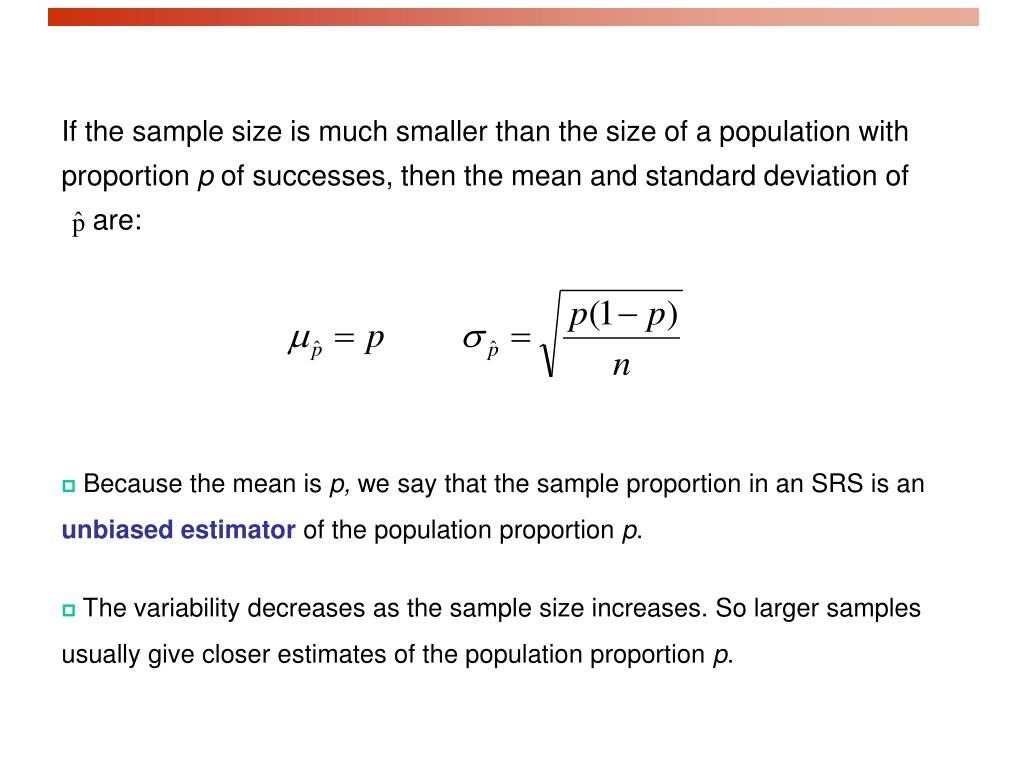 If the sample size is much smaller than the size of a population with proportion