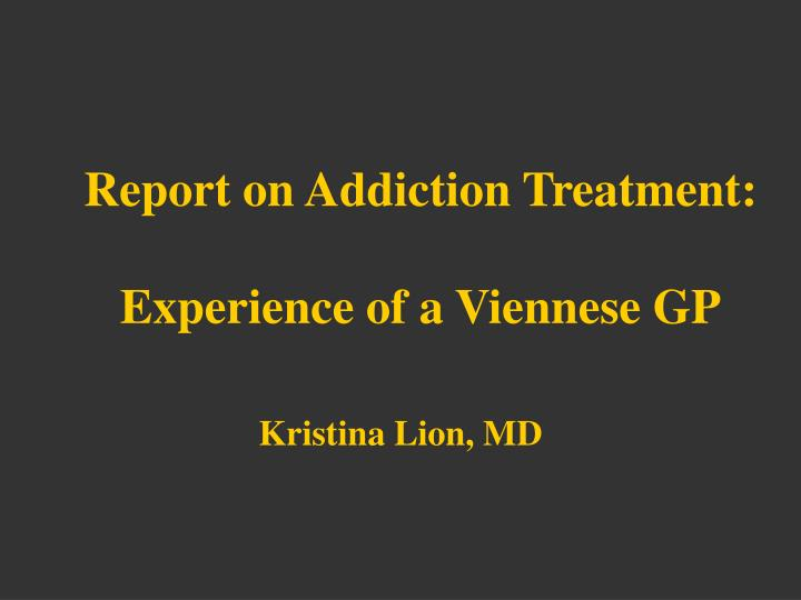 Report on addiction treatment experience of a viennese gp