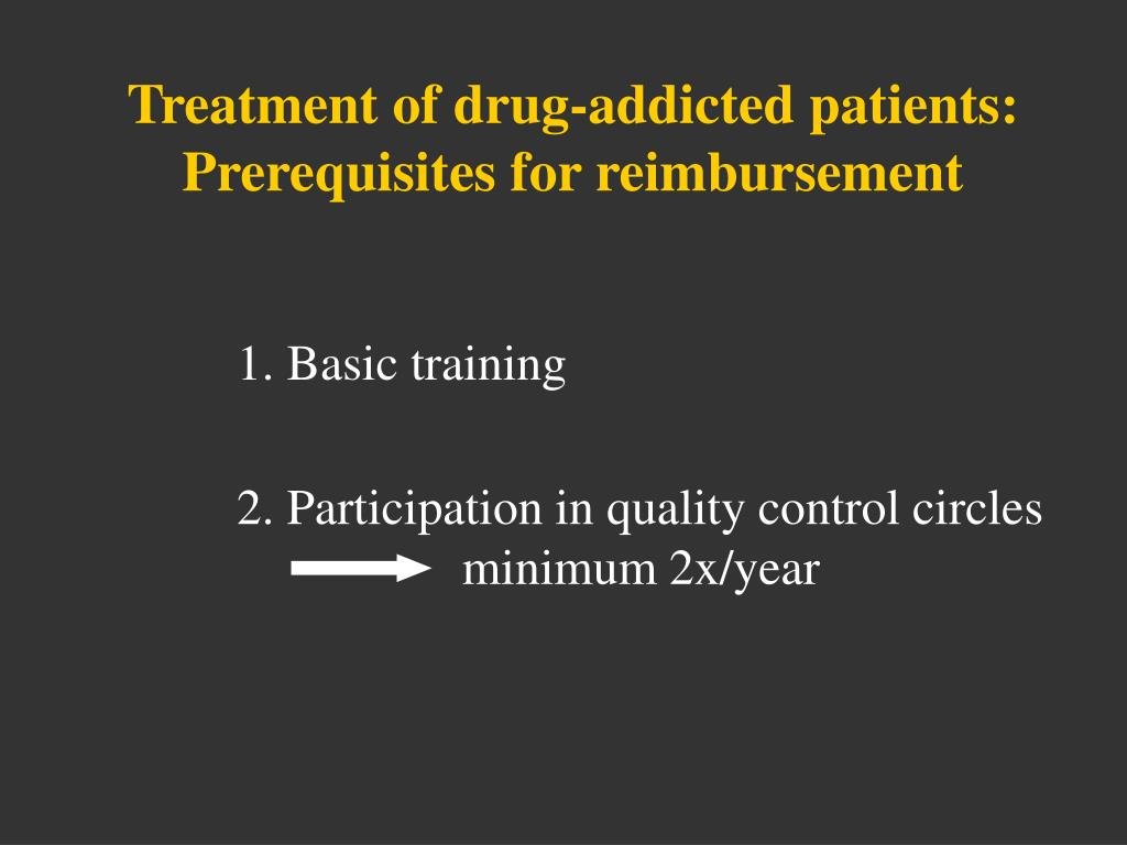 Treatment of drug-addicted patients: Prerequisites for reimbursement