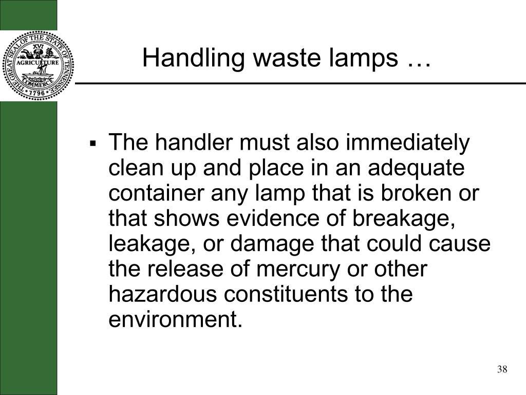 Handling waste lamps …