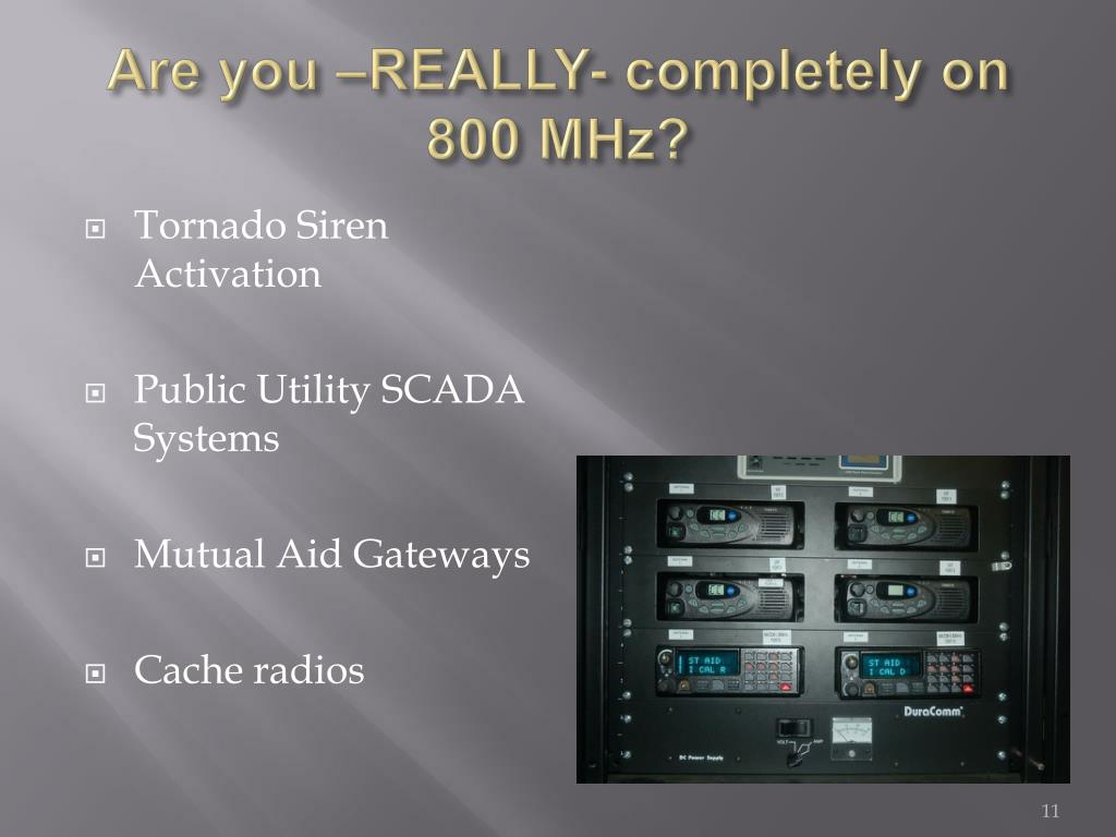 Are you –REALLY- completely on 800 MHz?