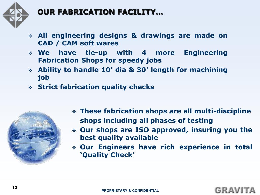 OUR FABRICATION FACILITY…
