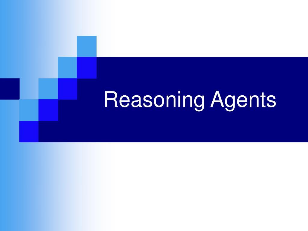 Reasoning Agents