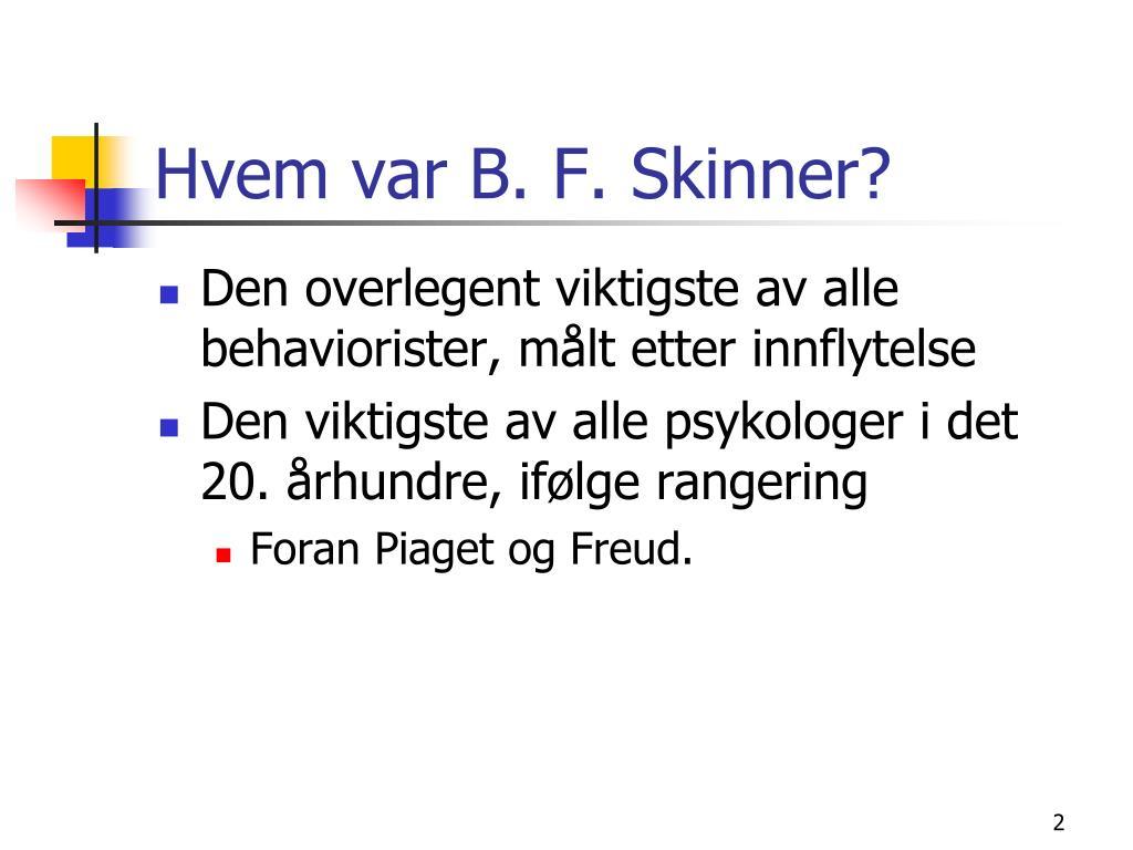 Hvem var B. F. Skinner?