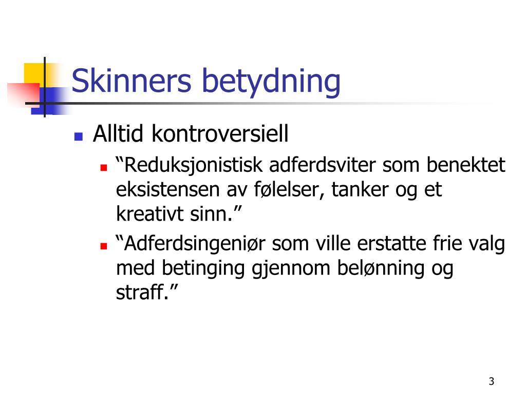 Skinners betydning