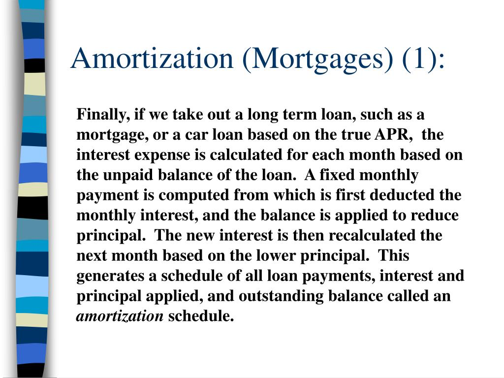 Amortization (Mortgages) (1):